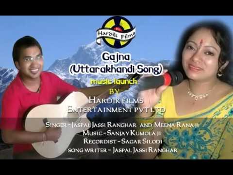 "Latest Garhwali Song ""Gajna"" – Jaspal Ranghar Jassi, Meena Rana – New Pahari Album Songs 2014"